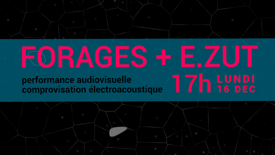 FORAGES + E.ZUT @auditorium Jussieu, Paris, le 16/12/2019